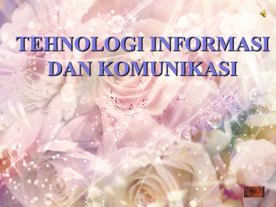 TEHNOLOGI INFORMASI DAN KOMUNIKASI
