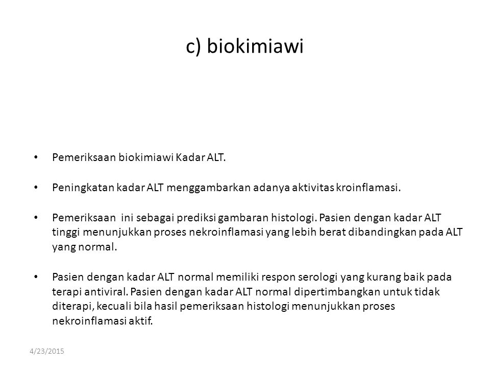c) biokimiawi Pemeriksaan biokimiawi Kadar ALT.