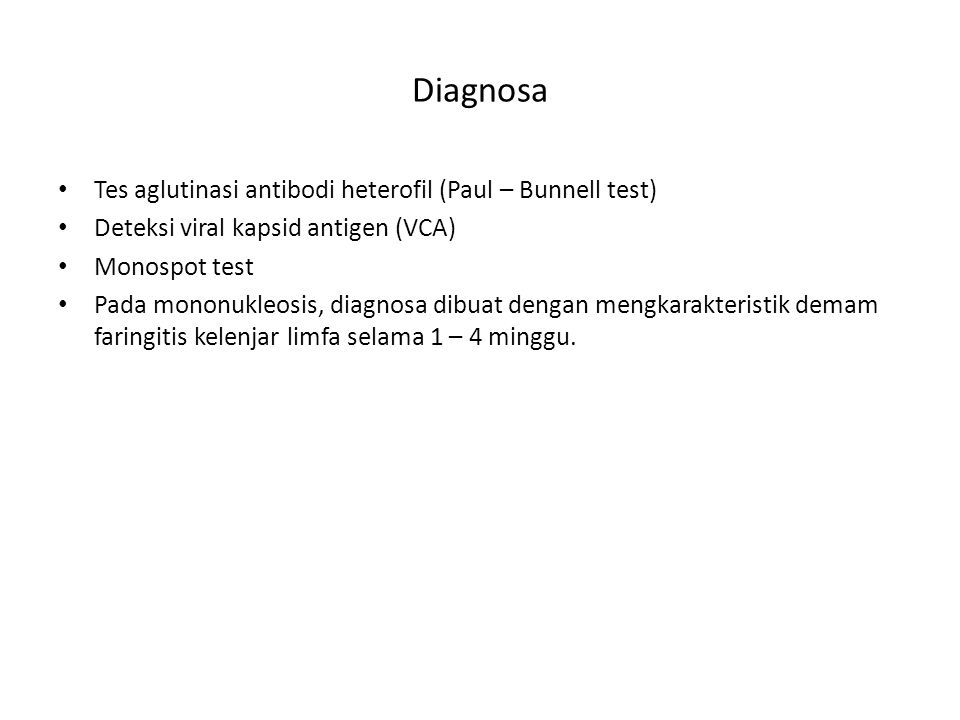 Diagnosa Tes aglutinasi antibodi heterofil (Paul – Bunnell test)