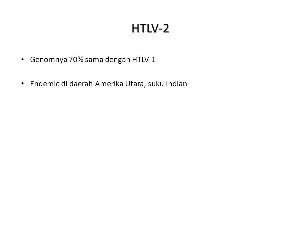 HTLV-2 Genomnya 70% sama dengan HTLV-1