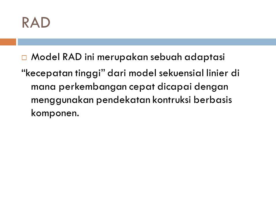RAD Model RAD ini merupakan sebuah adaptasi
