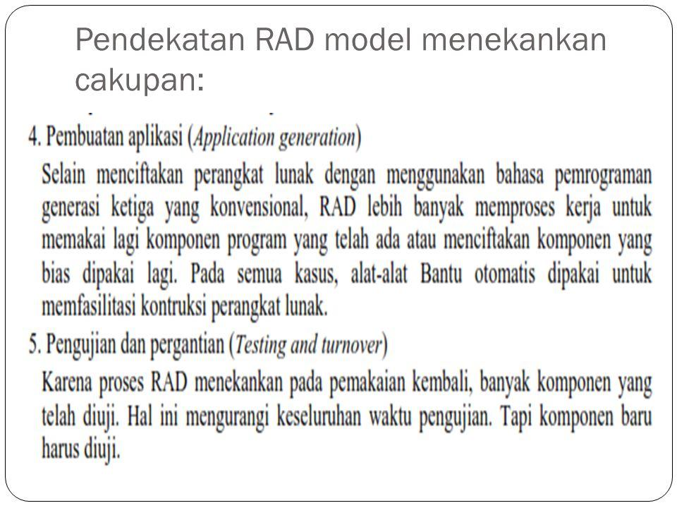 Pendekatan RAD model menekankan cakupan: