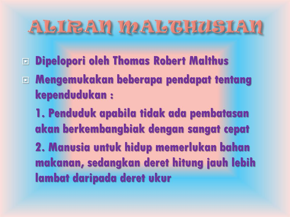 ALIRAN MALTHUSIAN Dipelopori oleh Thomas Robert Malthus