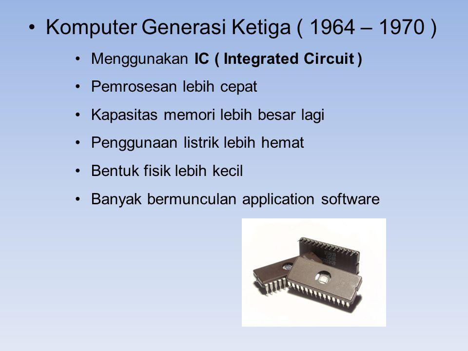 Komputer Generasi Ketiga ( 1964 – 1970 )