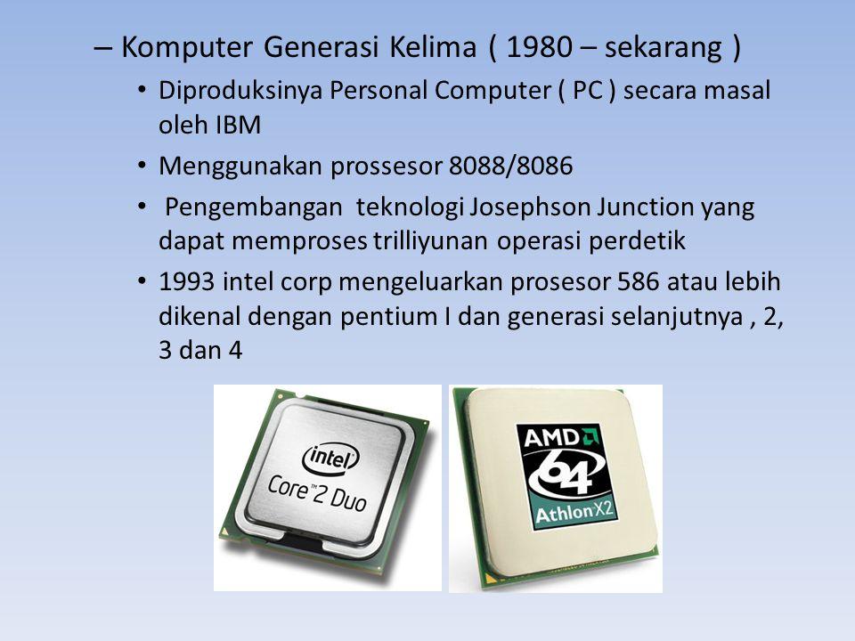 Komputer Generasi Kelima ( 1980 – sekarang )