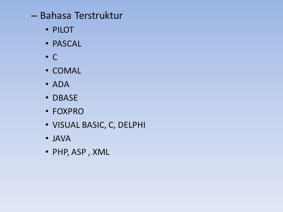 Bahasa Terstruktur PILOT PASCAL C COMAL ADA DBASE FOXPRO