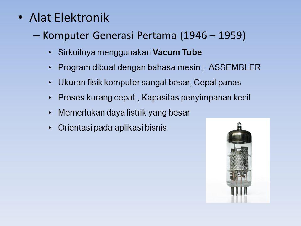 Alat Elektronik Komputer Generasi Pertama (1946 – 1959)