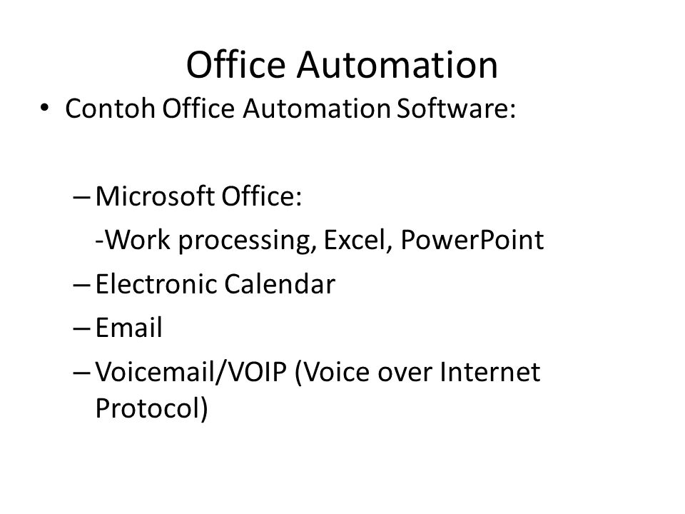 Office Automation Contoh Office Automation Software: Microsoft Office:
