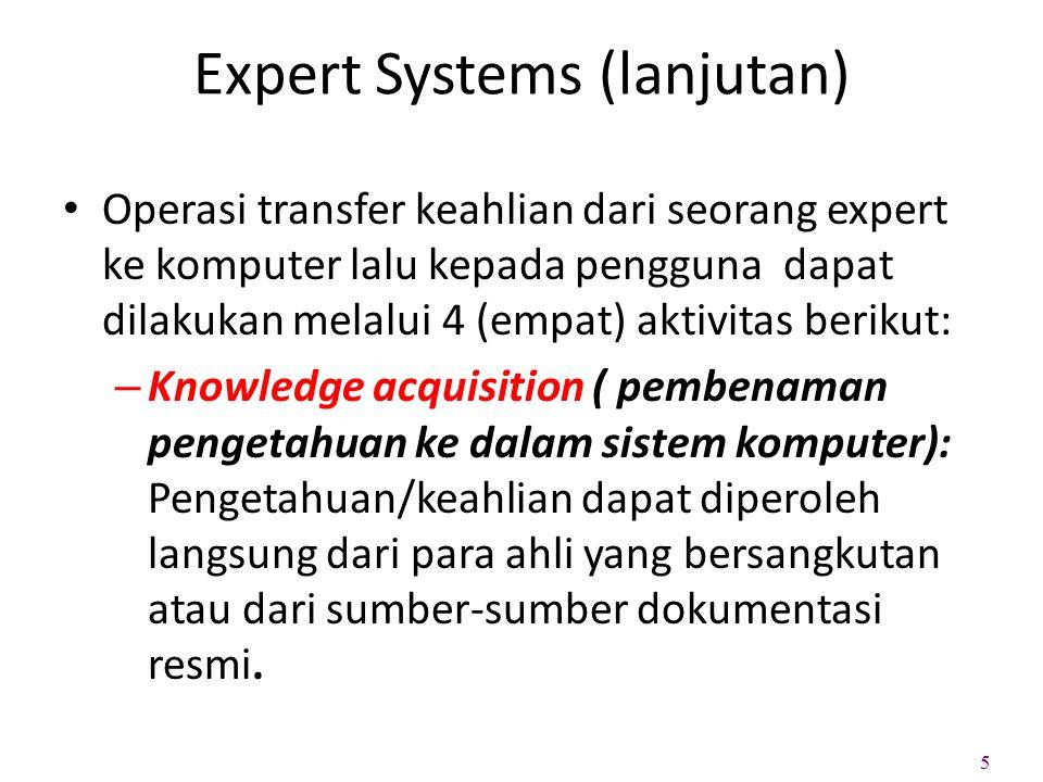Expert Systems (lanjutan)