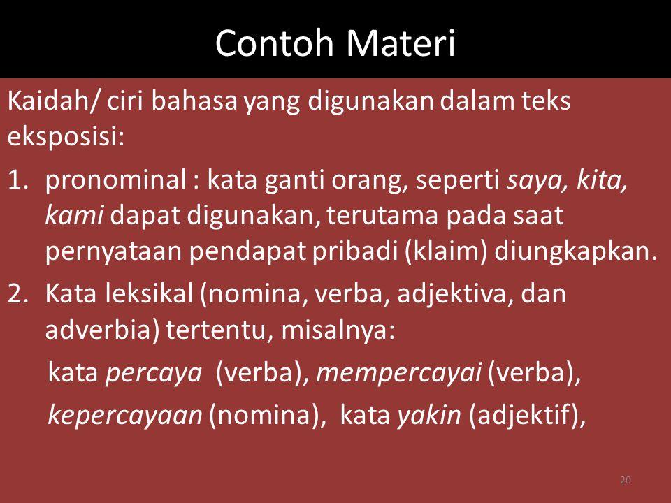 Contoh Materi Kaidah/ ciri bahasa yang digunakan dalam teks eksposisi: