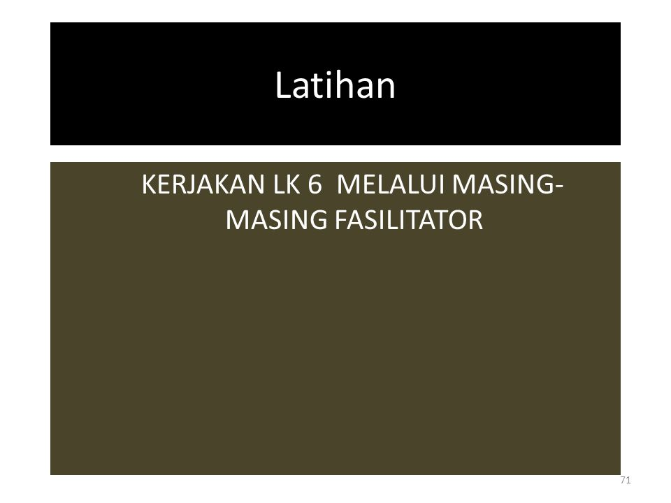 KERJAKAN LK 6 MELALUI MASING-MASING FASILITATOR