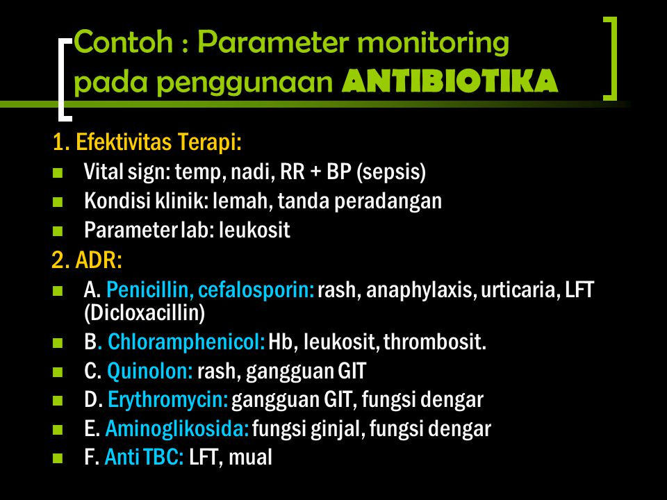 Contoh : Parameter monitoring pada penggunaan ANTIBIOTIKA