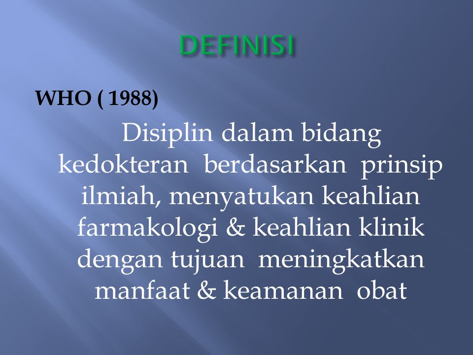 DEFINISI WHO ( 1988)