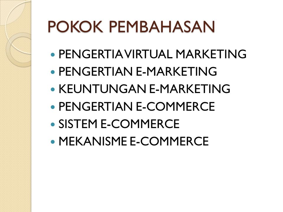 POKOK PEMBAHASAN PENGERTIA VIRTUAL MARKETING PENGERTIAN E-MARKETING
