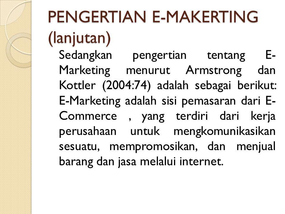 PENGERTIAN E-MAKERTING (lanjutan)