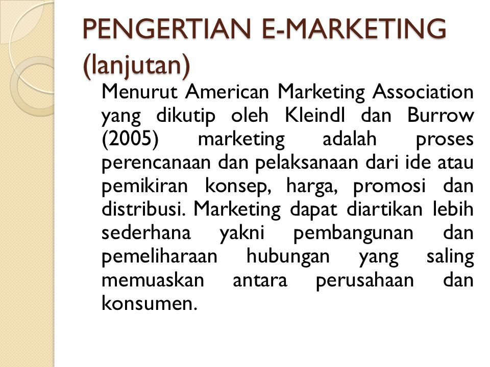 PENGERTIAN E-MARKETING (lanjutan)