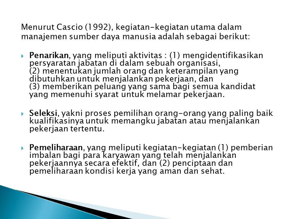 Menurut Cascio (1992), kegiatan-kegiatan utama dalam