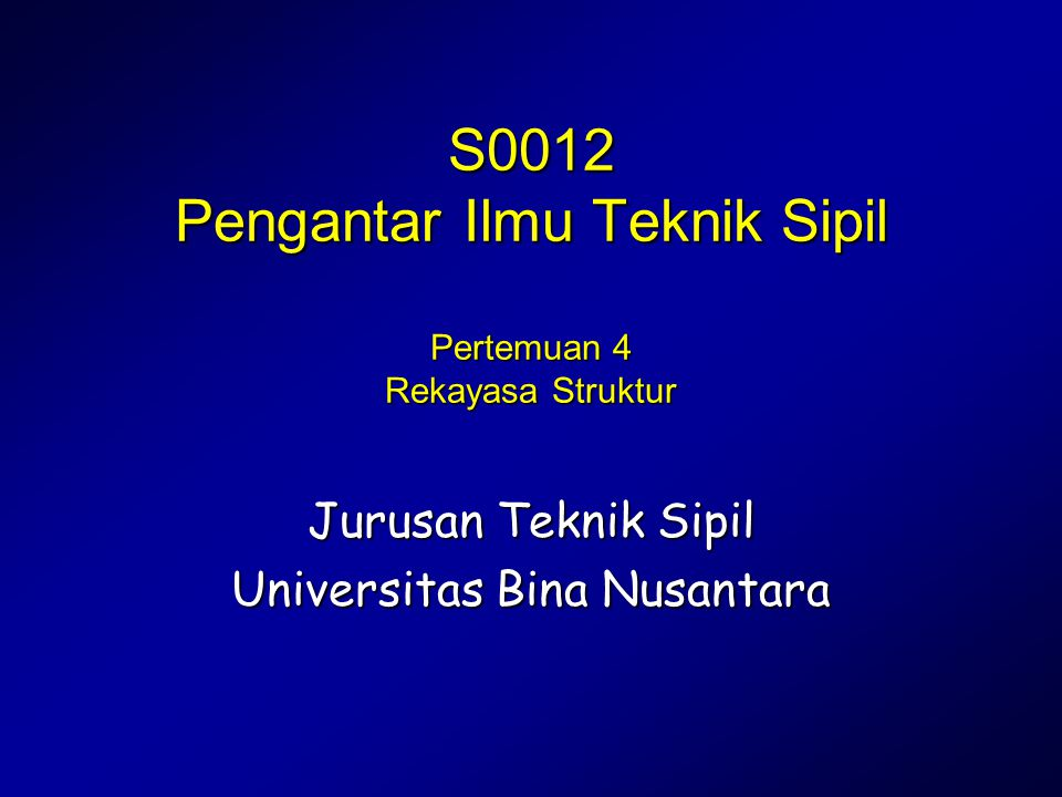 S0012 Pengantar Ilmu Teknik Sipil Pertemuan 4 Rekayasa Struktur
