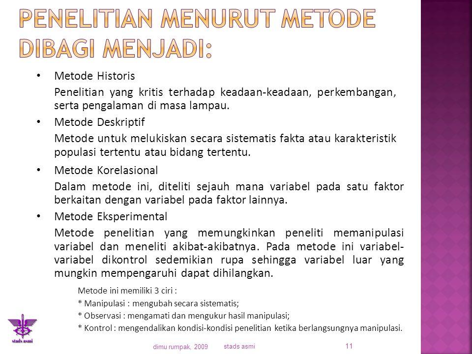 Penelitian menurut Metode dibagi menjadi: