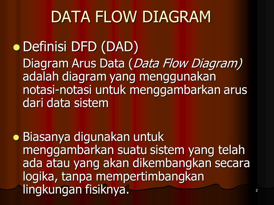 DATA FLOW DIAGRAM Definisi DFD (DAD)