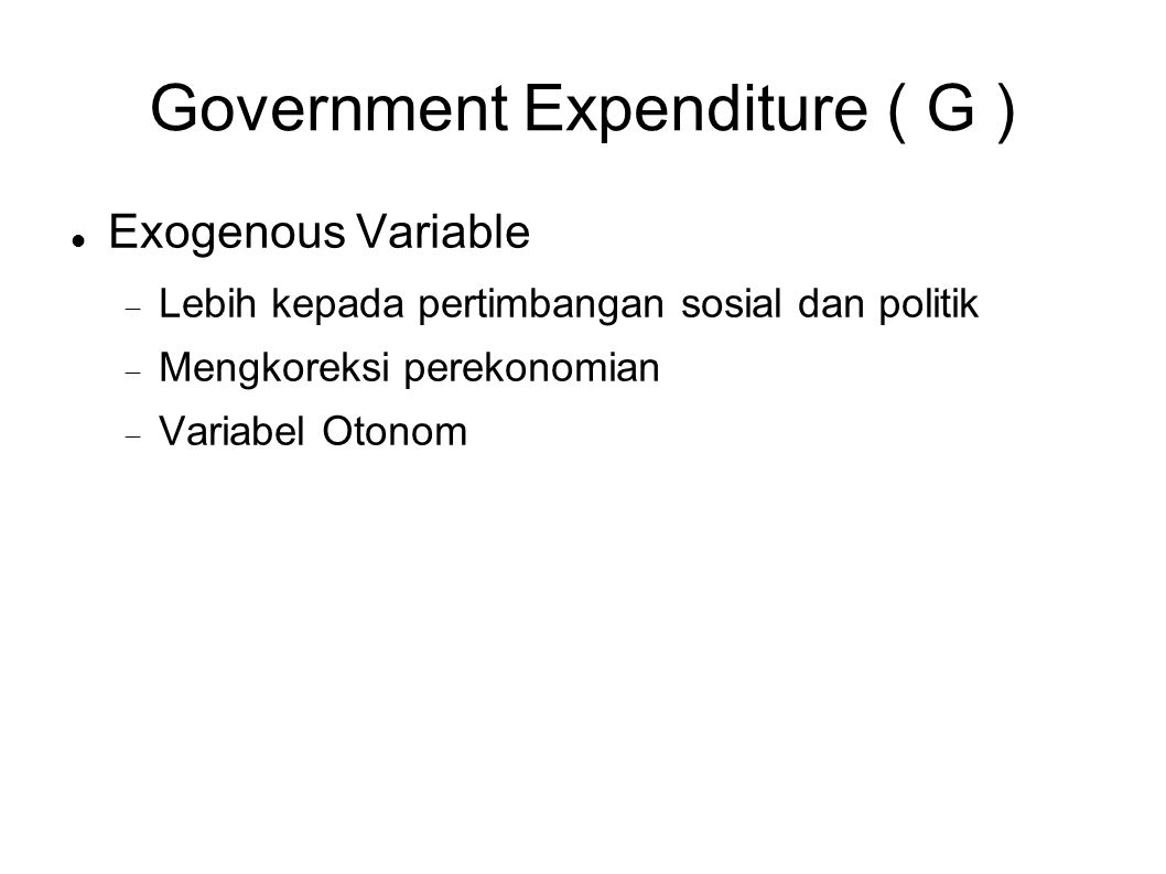 Government Expenditure ( G )