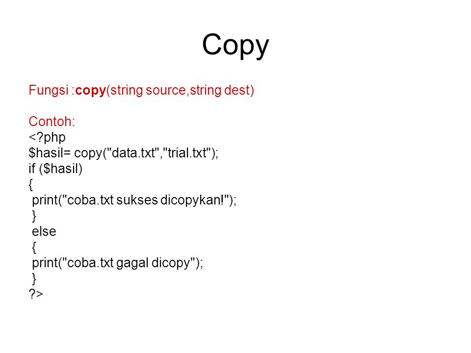 Copy Fungsi :copy(string source,string dest) Contoh: < php