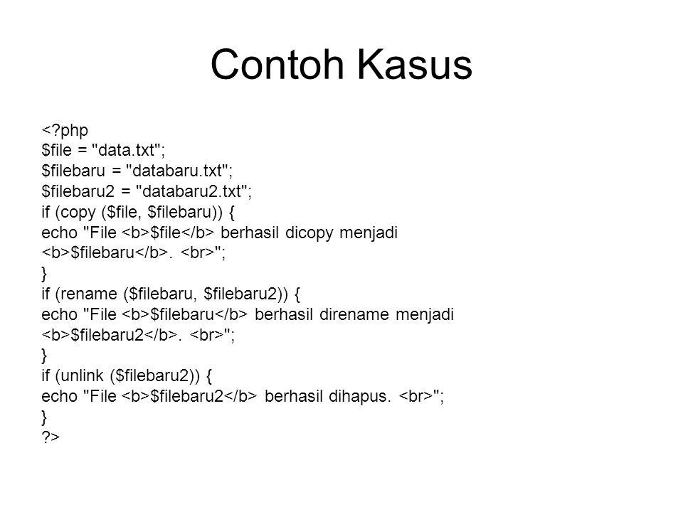 Contoh Kasus < php $file = data.txt ; $filebaru = databaru.txt ;