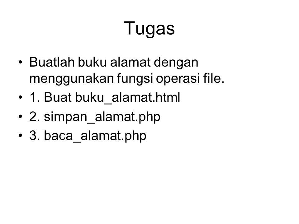 Tugas Buatlah buku alamat dengan menggunakan fungsi operasi file.