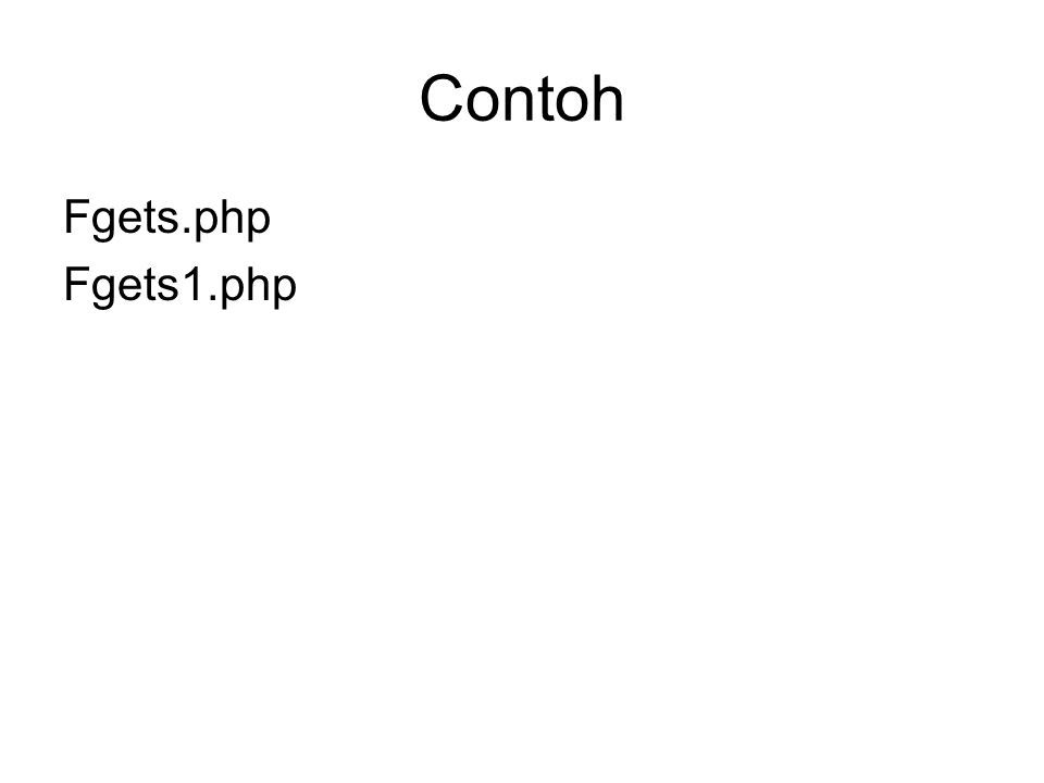 Contoh Fgets.php Fgets1.php