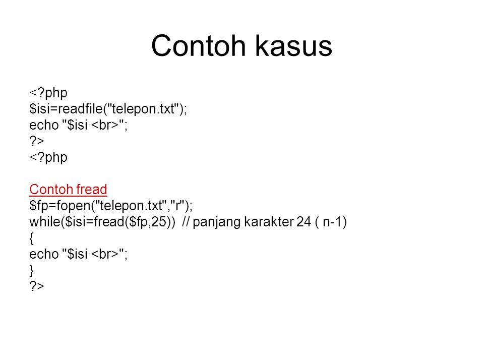 Contoh kasus < php $isi=readfile( telepon.txt );