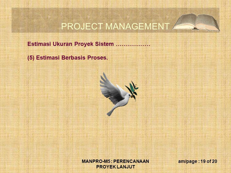 Estimasi Ukuran Proyek Sistem ……………… (5) Estimasi Berbasis Proses.
