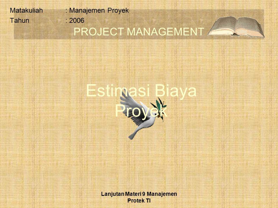 Matakuliah : Manajemen Proyek Tahun : 2006