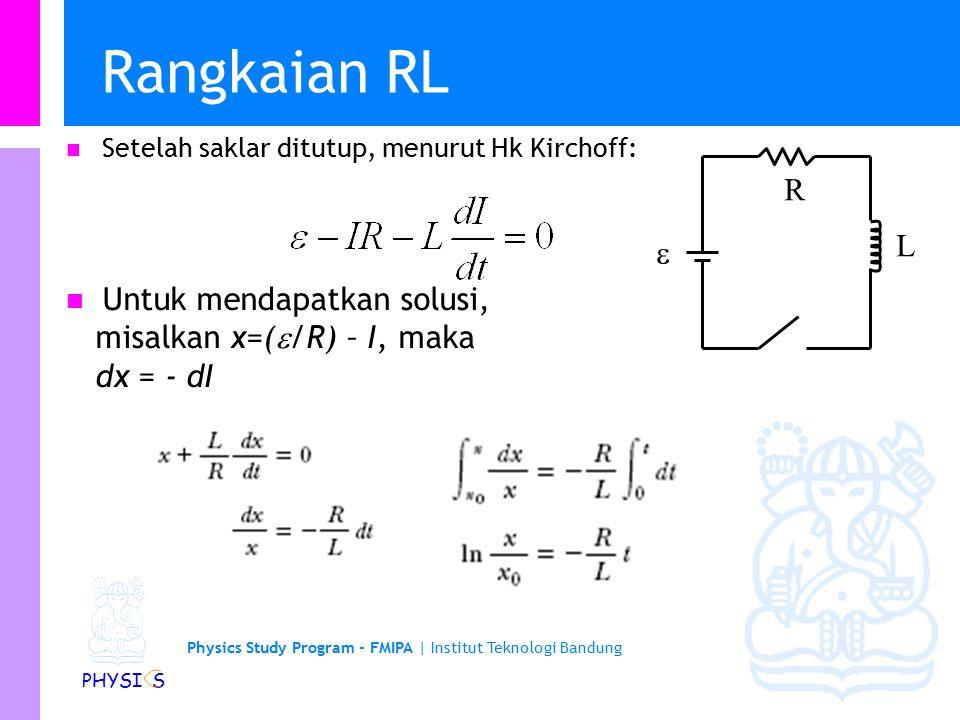 Rangkaian RL R Untuk mendapatkan solusi, misalkan x=(/R) – I, maka L