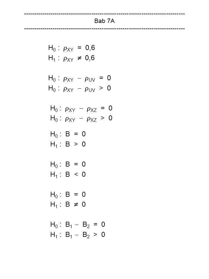 H0 : XY = 0,6 H1 : XY  0,6 H0 : XY  UV = 0 H0 : XY  UV > 0