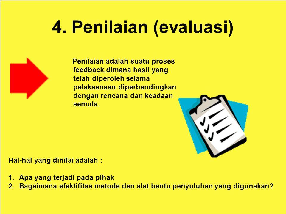 4. Penilaian (evaluasi)