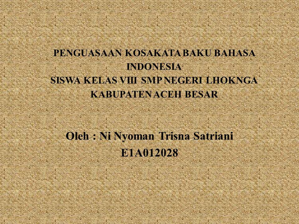 Oleh : Ni Nyoman Trisna Satriani E1A012028