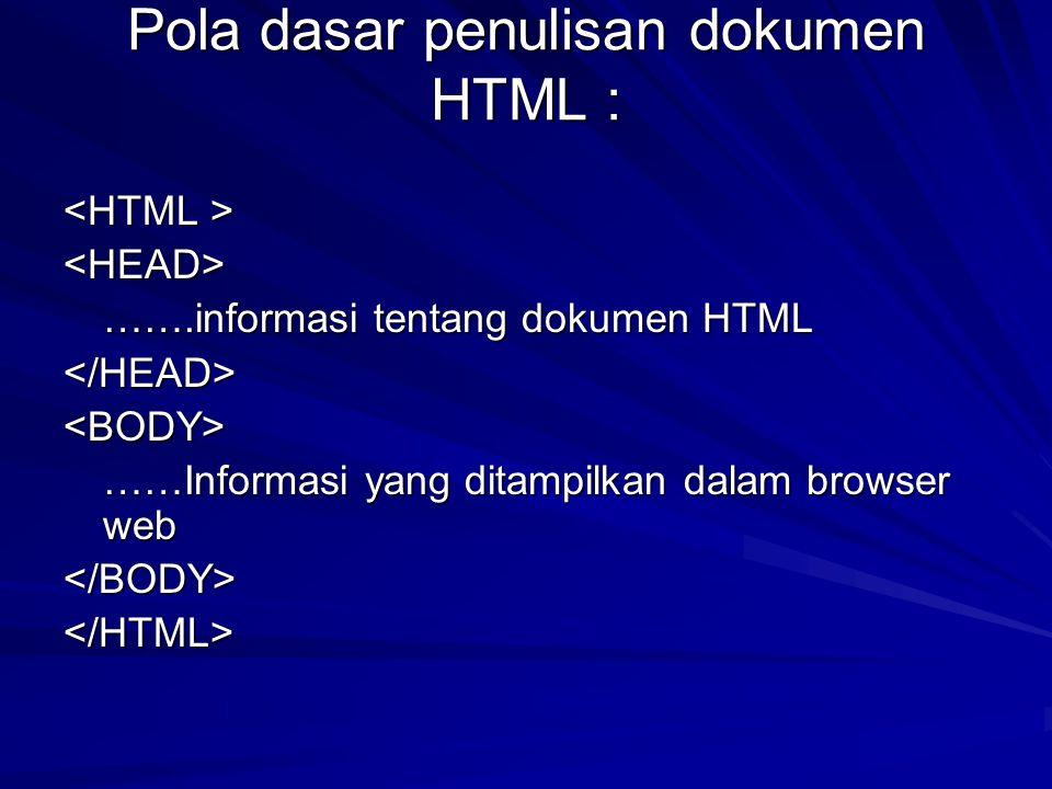 Pola dasar penulisan dokumen HTML :