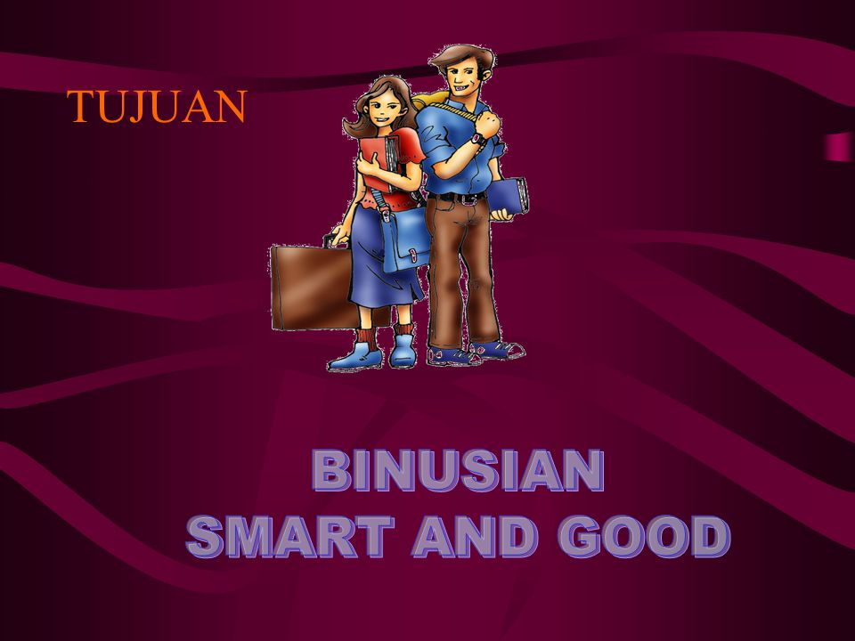 TUJUAN BINUSIAN SMART AND GOOD
