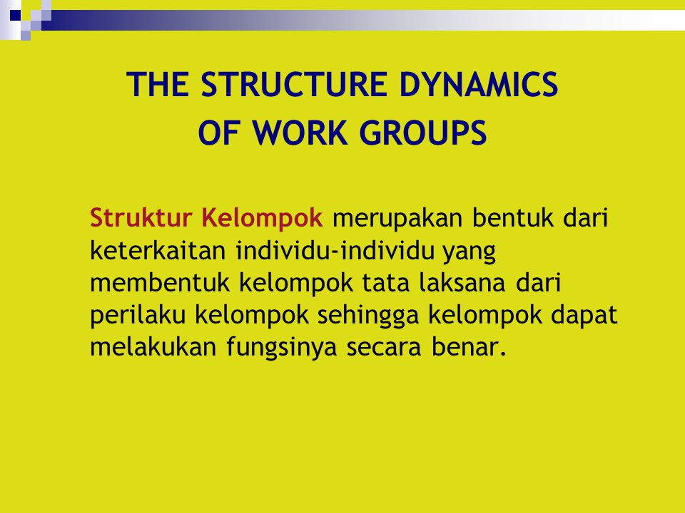 THE STRUCTURE DYNAMICS OF WORK GROUPS