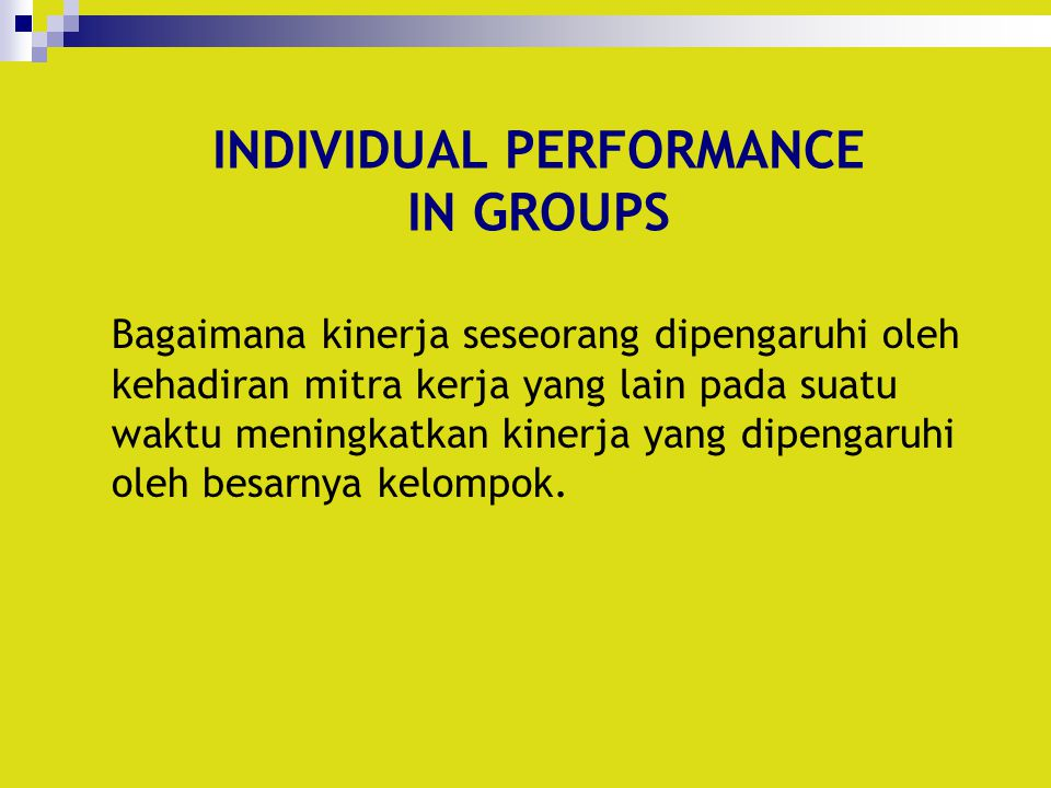 INDIVIDUAL PERFORMANCE IN GROUPS