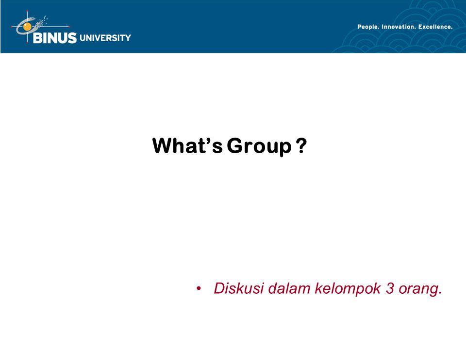 What's Group Diskusi dalam kelompok 3 orang.