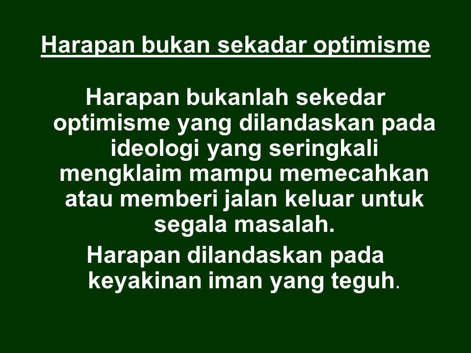 Harapan bukan sekadar optimisme