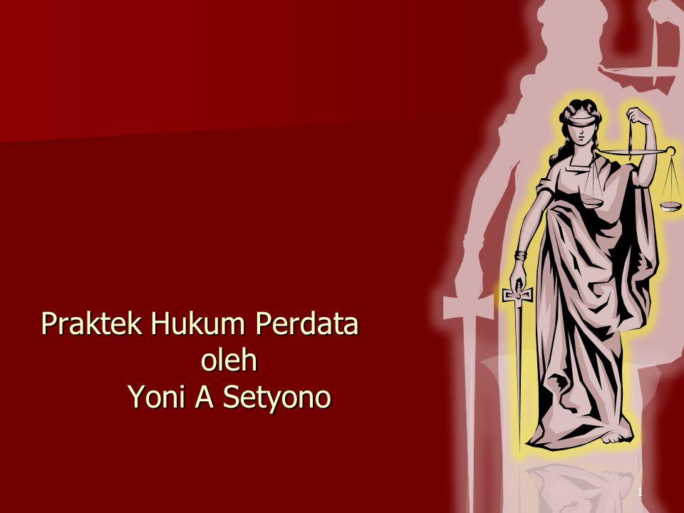 Praktek Hukum Perdata oleh Yoni A Setyono