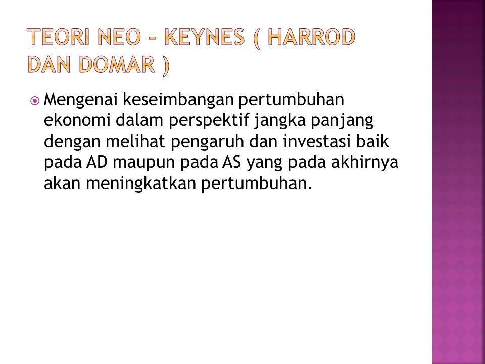 Teori neo – keynes ( harrod dan domar )