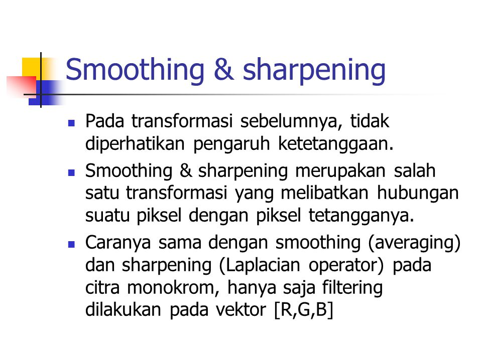 Smoothing & sharpening