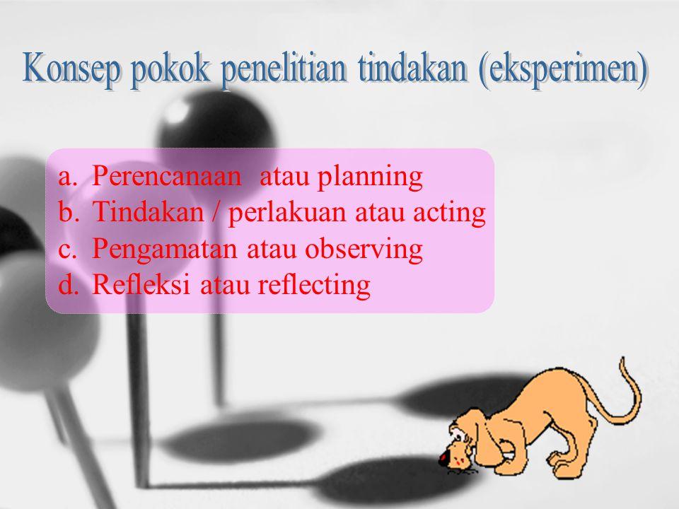 Konsep pokok penelitian tindakan (eksperimen)