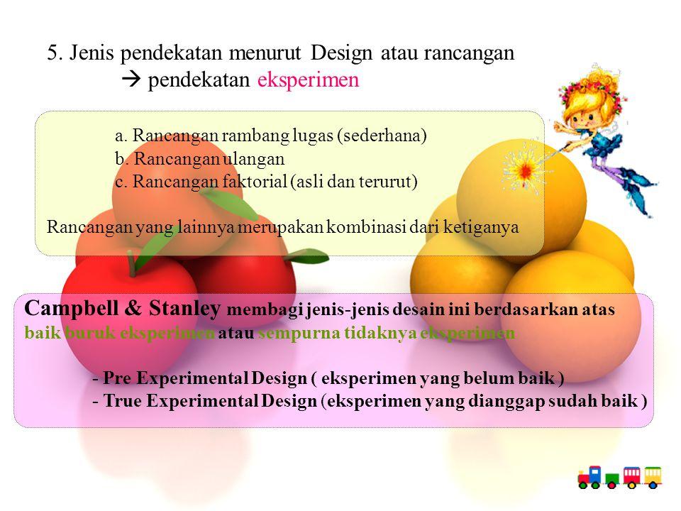 5. Jenis pendekatan menurut Design atau rancangan