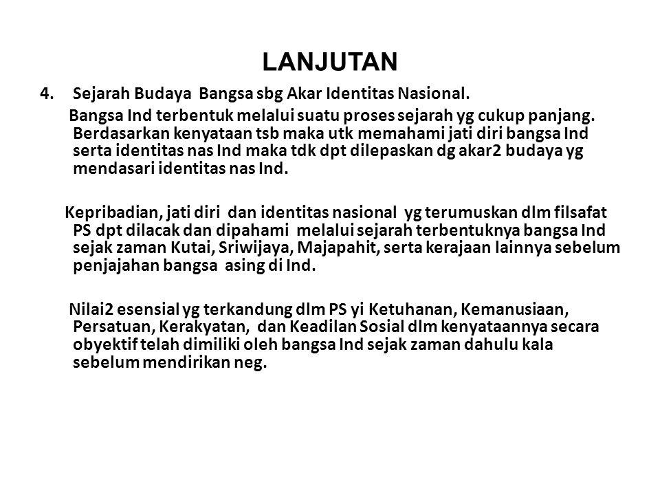LANJUTAN Sejarah Budaya Bangsa sbg Akar Identitas Nasional.