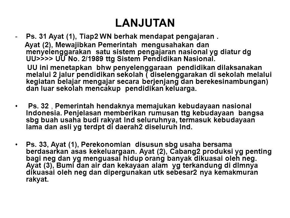 LANJUTAN Ps. 31 Ayat (1), Tiap2 WN berhak mendapat pengajaran .