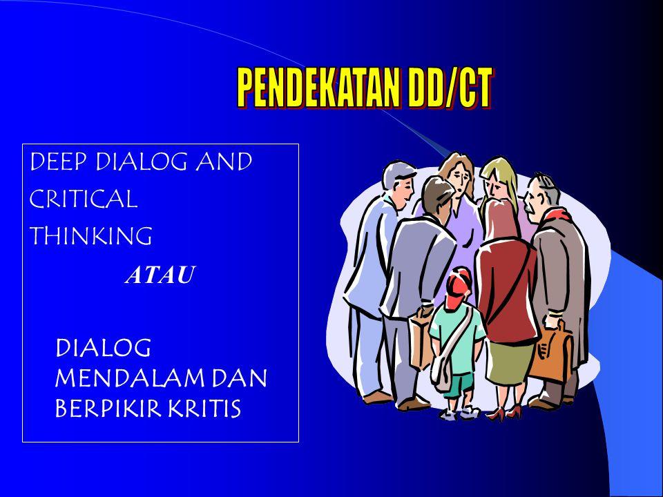 PENDEKATAN DD/CT DEEP DIALOG AND CRITICAL THINKING ATAU